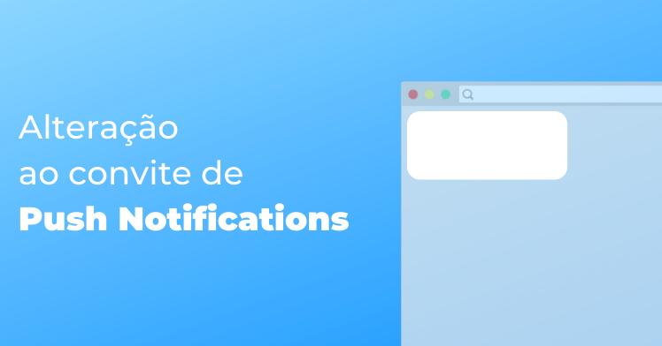 Alteração ao convite de Push Notifications
