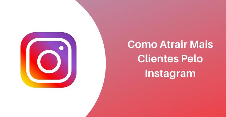 Como Atrair Clientes Pelo Instagram